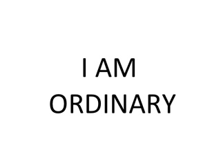 i-am-ordinary-8-728 (1)
